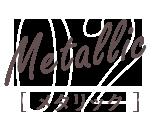 Metallic[メタリック]