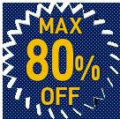MAX80%OFF!