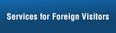 Services for Foreign Visitors and Multilingual Support