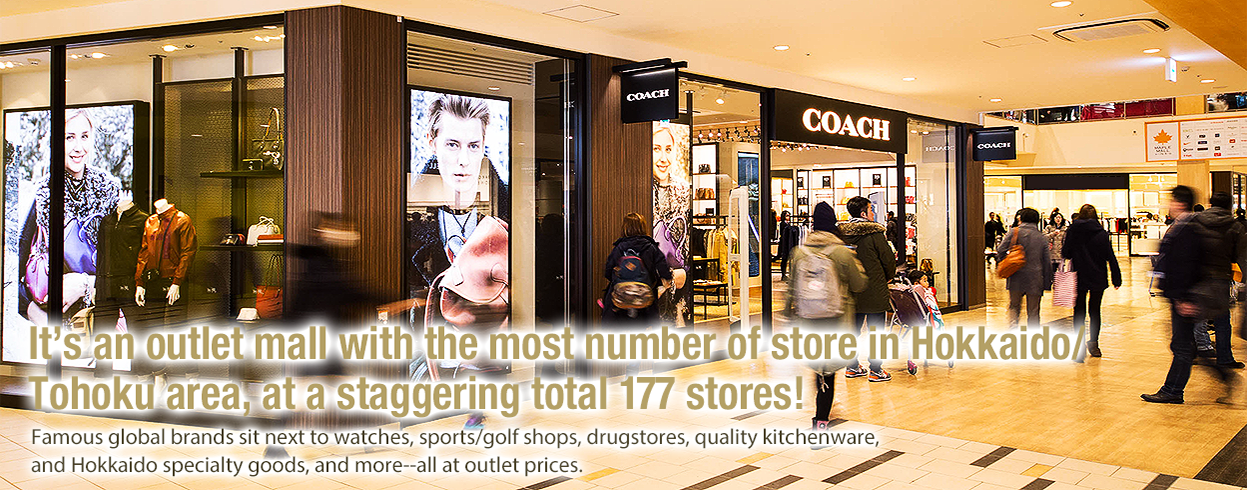 It's an outlet mall with the most number of store in Hokkaido/Tohoku area, at a staggering total 174 stores!
